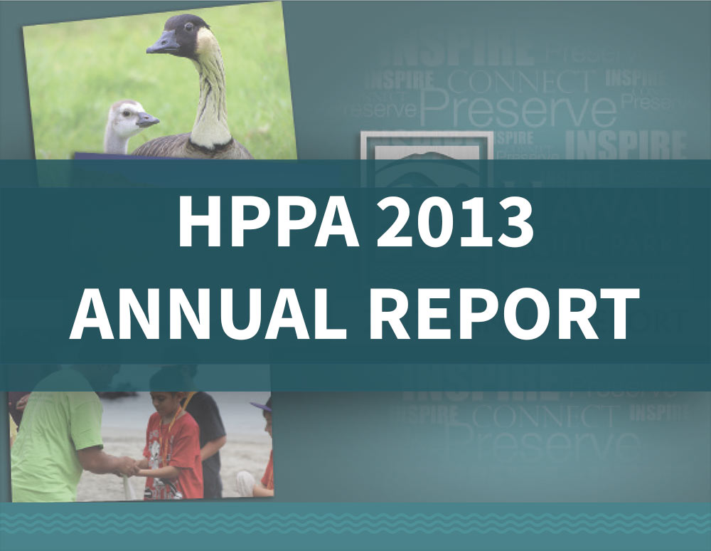 Hawaiʻi Pacific Parks Association 2013 Annual Report